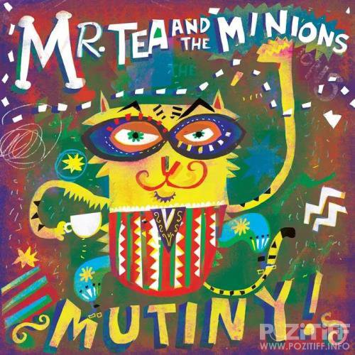 Mr Tea and the Minions - Mutiny! (2019)