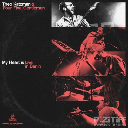 Theo Katzman & Four Fine Gentlemen - My Heart Is Live in Berlin (2019)