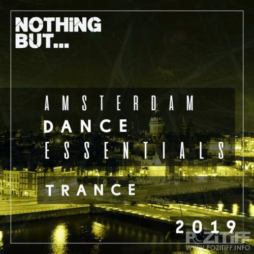 Nothing But... Amsterdam Dance Essentials 2019 - Trance (2019)