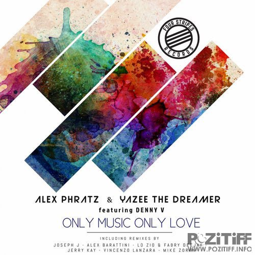Alex Phratz & Yazee The Dreamer feat. Denny V - Only Music Only Love (The Remixes) (2019)