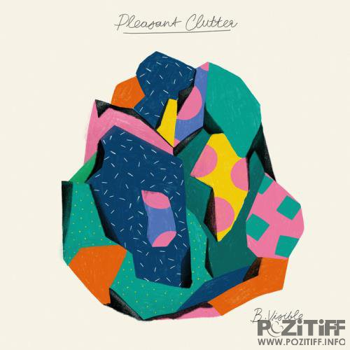 B.Visible - Pleasant Clutter (2019)