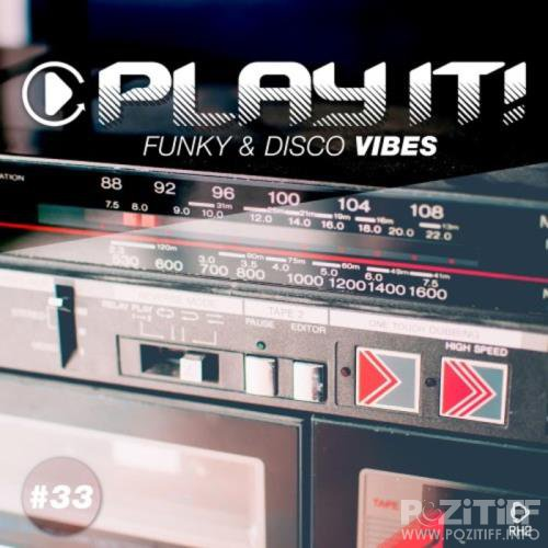 Play It! - Funky & Disco Vibes Vol 33 (2019)