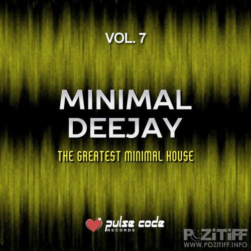 Minimal Deejay, Vol. 7 (The Greatest Minimal House) (2019)