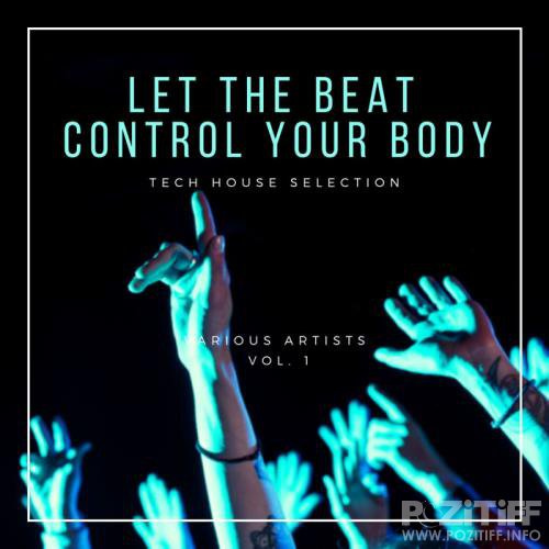 Let The Beat Control Your Body (Tech House Selection), Vol. 1 (2019)