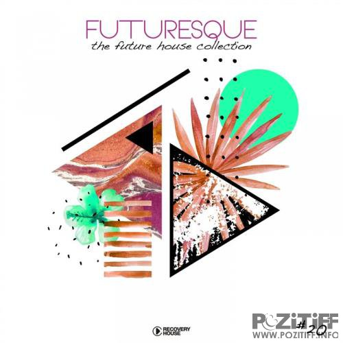 Futuresque: The Future House Collection Vol 20 (2019)