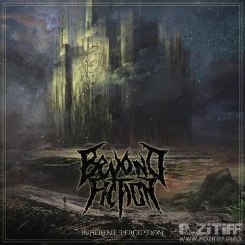 Beyond Fiction - Inherent Perception (2019)