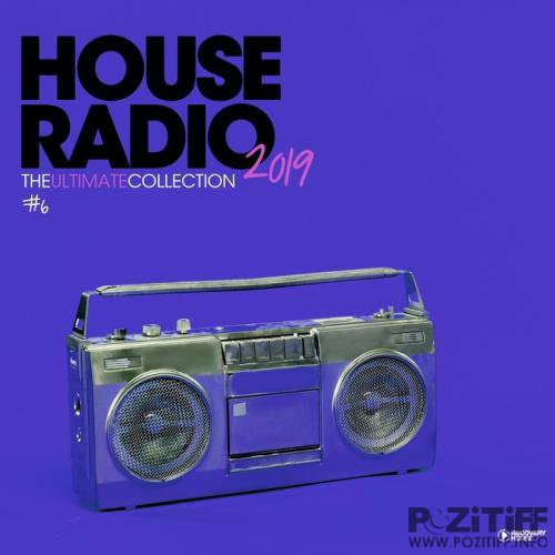 House Radio 2019 - The Ultimate Collection 6 (2019)
