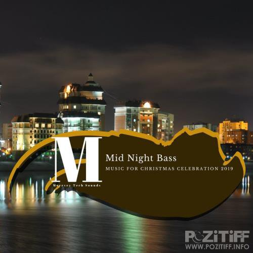 Mid Night Bass (Music For Christmas Celebration 2019) (2019)