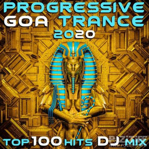 Progressive Goa Trance 2020 Top 100 Hits DJ Mix (2019)