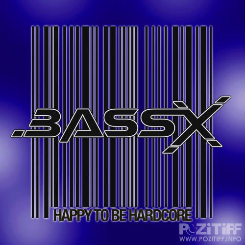 Bass-X - Happy To Be Hardcore (2019)