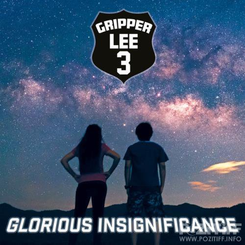 Gripper Lee 3 - Glorious Insignificance (2019)