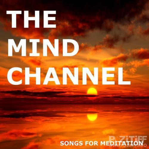 The Mind Channel - Meditation Songs (2019)