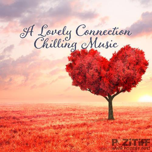 A Lovely Connection Chilling Music (2019)