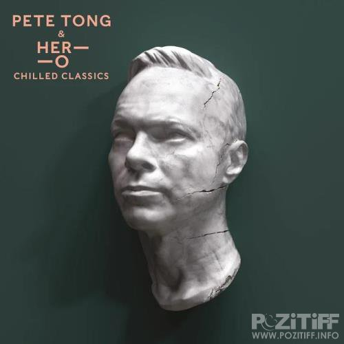 Pete Tong & HER-O - Chilled Classics (2019)