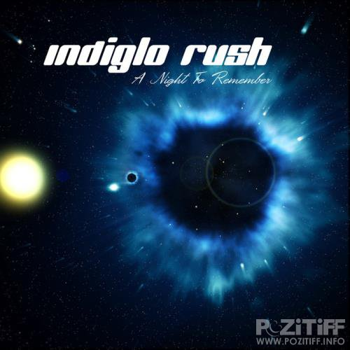Indiglo Rush - A Night To Remember (2019)