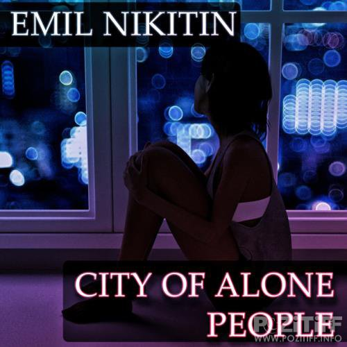 Emil Nikitin - City Of Alone People (2019)
