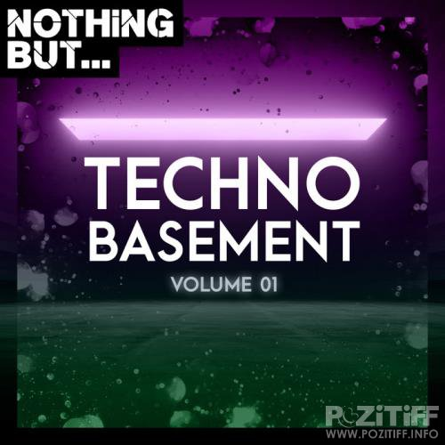 Nothing But... Techno Basement, Vol. 01 (2019)
