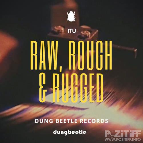 Itu - Raw, Rough & Rugged (2019)