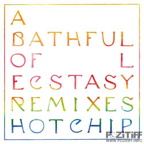 Hot Chip - A Bath Full of Ecstasy (Remixes) (2019)