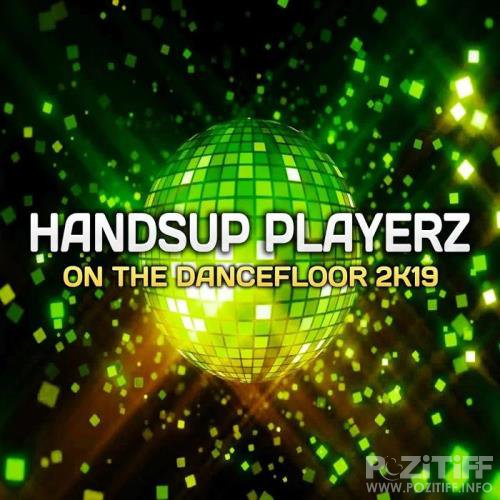 Handsup Playerz - On the Dancefloor 2019 (2019)