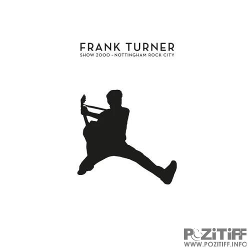 Frank Turner - Show 2000 Live At Nottingham Rock City (2019)