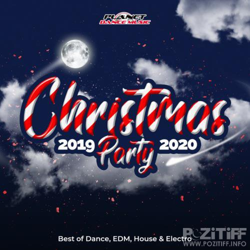Christmas Party 2019-2020 (Best of Dance, EDM, House and Electro) (2019)