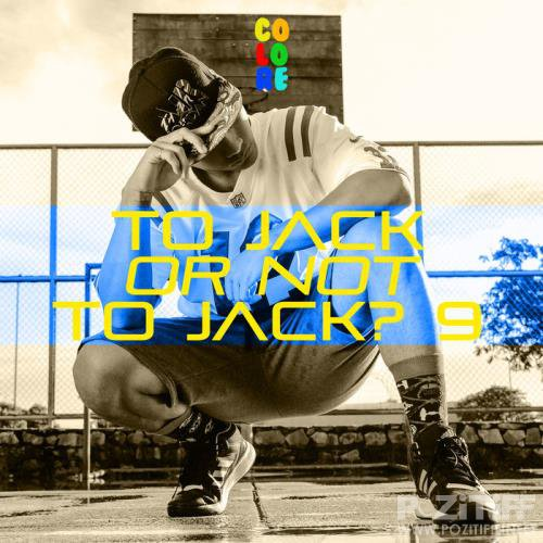 Colore - To Jack Or Not To Jack? 9 (2019)