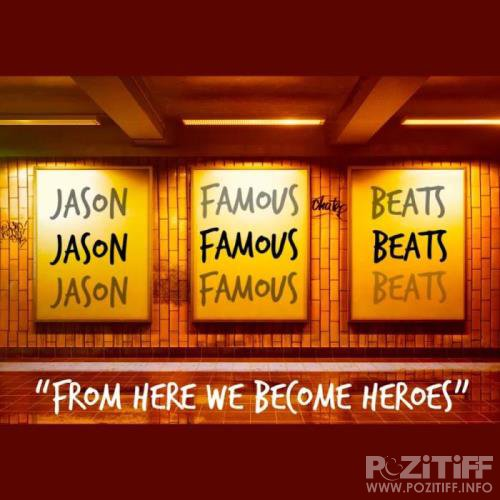 Jason Famous Beats - From Here We Become Heroes (2019)