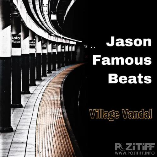 Jason Famous Beats - Village Vandal (2019)