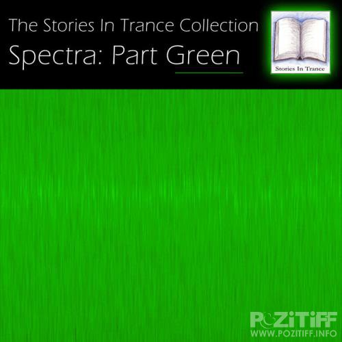 The Stories In Trance Collection: Spectra Pt Green (2019)