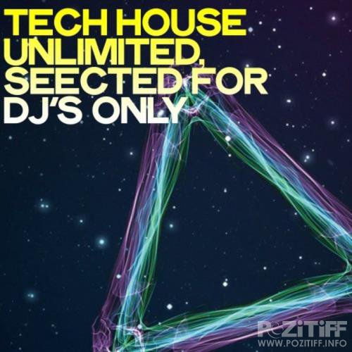 Tech House Unlimited (Selected for DJ's Only) (2019)