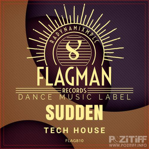 Flagman - Sudden Tech House (2020)