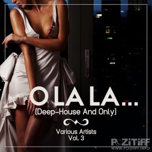 O Lala... Vol 3 (Deep House & Only) (2020)