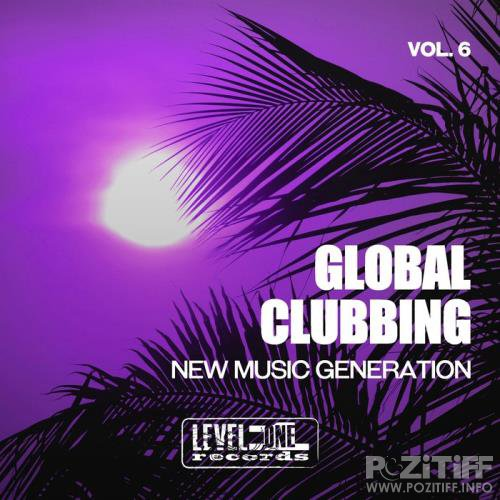 Global Clubbing, Vol. 6 (New Music Generation) (2020)