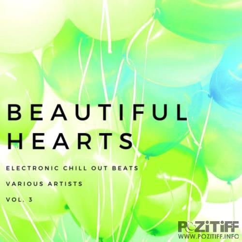 Beautiful Hearts (Electronic Chill out Beats), Vol. 3 (2020)