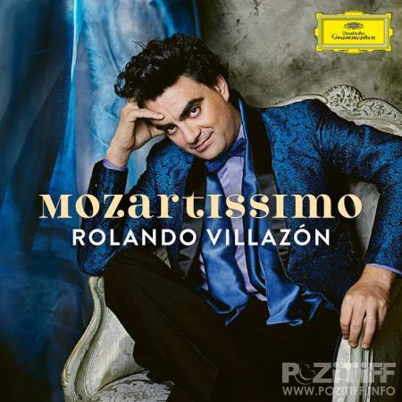Rolando Villazon - Mozartissimo Best of Mozart (2020)