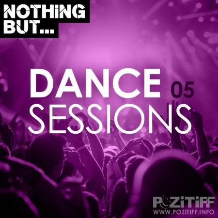 Nothing But... Dance Sessions, Vol. 05 (2020)