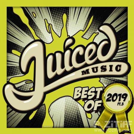 Juiced Music Best Of 2019 Pt 3 (2020)