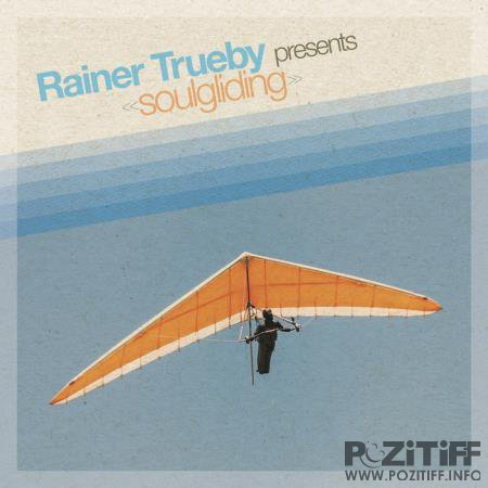 Rainer Trueby Presents: Soulgliding (2020)