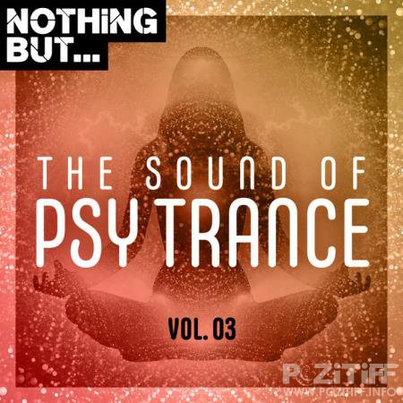 Nothing But... The Sound of Psy Trance, Vol. 03 (2020)