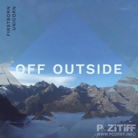 Firstborn Unicorn - Off Outside (2020)