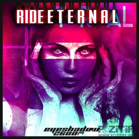 Eyeshadow 2600 FM - Ride Eternal (2020)