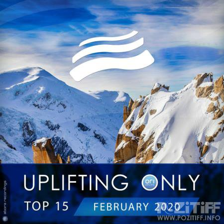 Uplifting Only Top 15: February 2020 (2020)