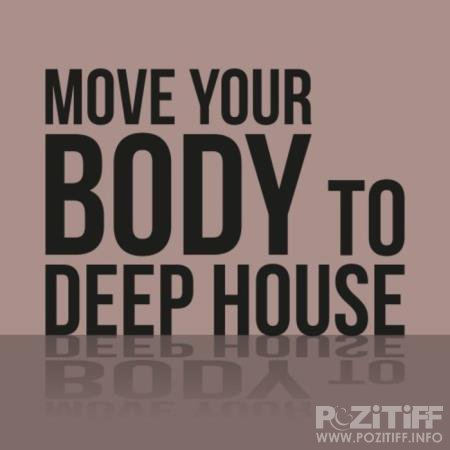 Move Your Body to Deep House (2020)