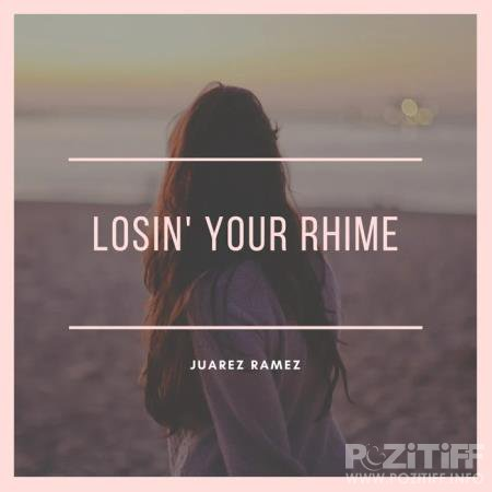 Juarez Ramez - Losin' Your Rhime (2020)