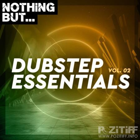 Nothing But... Dubstep Essentials, Vol. 02 (2020)