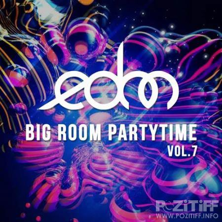 EDM Big Room Partytime, Vol. 7 (2020)