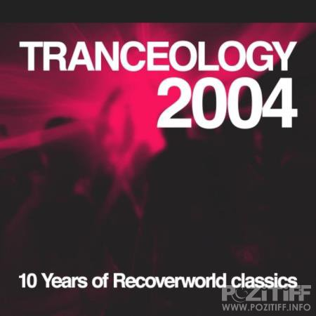 Tranceology 2004: 10 Years Of Recoverworld (2020)