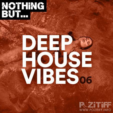 Nothing But Deep House Vibes Vol 06 (2020)