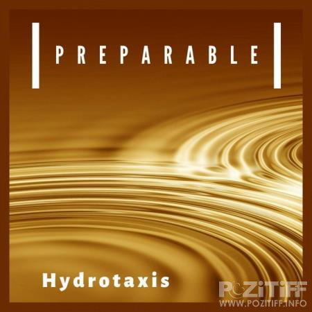 Hydrotaxis - Preparable (2020)